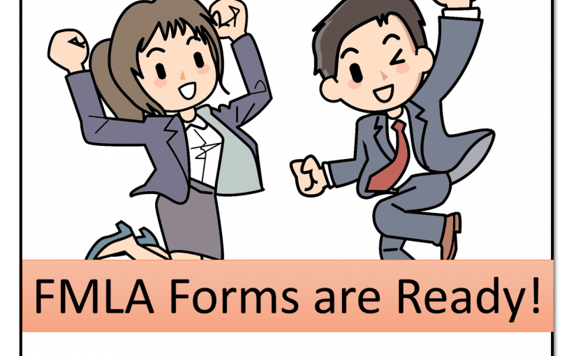 Breaking News: FMLA Forms are Ready!
