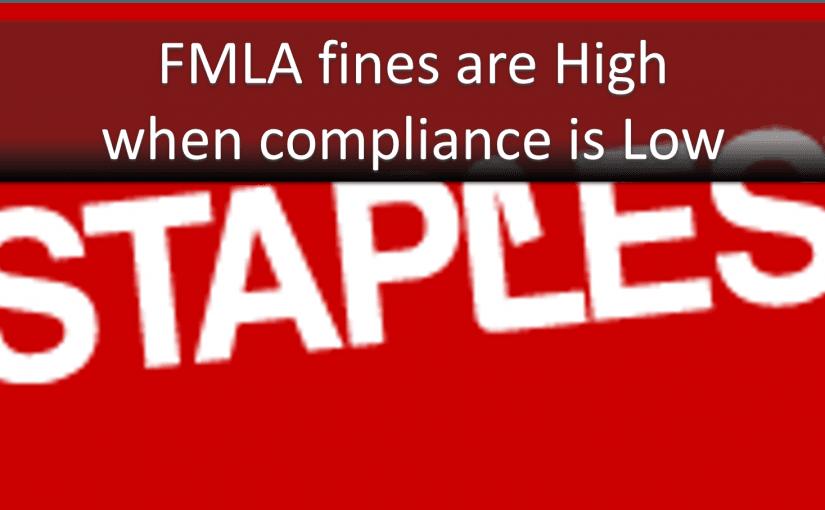 FMLA Errors Equal $275,000 Fine for Staples